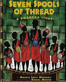 Seven Spools of Thread - A Kwanzaa Story