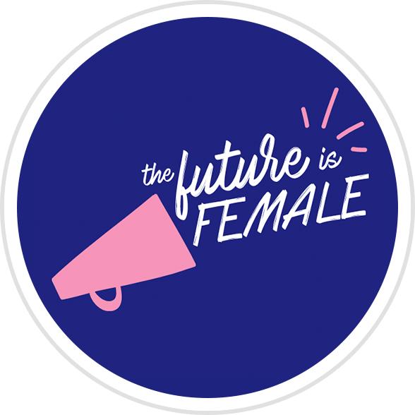 The Future is Female Badge